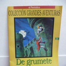 Cómics: COLECCION GRANDES AVENTURAS Nº 9 DE GRUMETE A ALMIRANTE.EDICIONES B EL PERIODICO. Lote 39770799