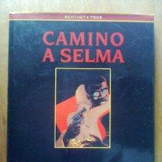 Cómics: CAMINO A SELMA, BERTHET TOME, LOS LIBROS DE CO & CO, CO&CO, EDICIONES B, 1994. Lote 40205450