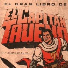 Cómics: EL GRAN LIBRO DE EL CAPITAN TRUENO 50º ANIVERSARIO - VICTOR MORA, ARMONIA RODRIGUEZ. Lote 40432977