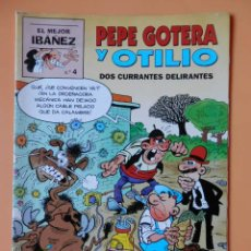 Cómics: PEPE GOTERA Y OTILIO. DOS CURRANTES DELIRANTES. EL MEJOR IBÁÑEZ. Nº 4 - FRANCISCO IBÁÑEZ. Lote 40275899
