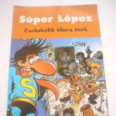 Cómics: SUPER LOPEZ CACHABOLIK BLUES ROCK SUPER LOPEZ EDICIONES B - 2003 C48. Lote 40652180