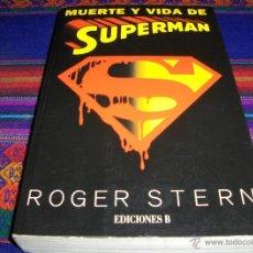 Cómics: MUERTE Y VIDA DE SUPERMAN POR ROGER STERN. EDICIONES B 1994. 1ª EDICIÓN. NOVELA.. Lote 41000903