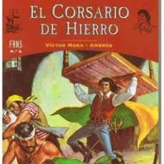 Cómics: FANS Nº 6. EL CORSARIO DE HIERRO. VICTOR MORA - AMBRÓS 2005.(ST/A14). Lote 41340780