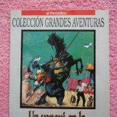 Cómics: UN YANQUI EN LA CORTE DEL REY ARTURO GRANDES AVENTURAS 22 EDICIONES B 1993 DE JOYAS LITERARIAS. Lote 46530329