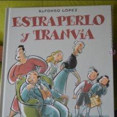 Cómics: ESTRAPERLO Y TRANVÍA - ALFONSO LÓPEZ - FAMILIA ULISES - BENEJAM - CARTONÉ. Lote 48201286
