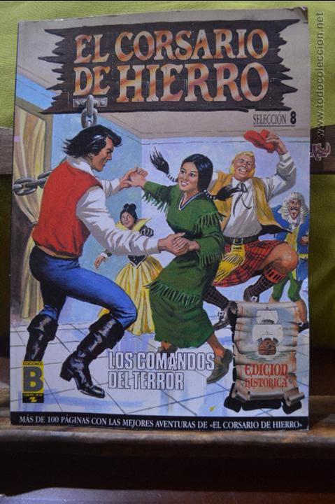 EL CORSARIO DE HIERRO - SELECCION 8 - LOS COMANDOS DEL TERROR - EDICION HISTORICA - EDICIONES B (Tebeos y Comics - Ediciones B - Clásicos Españoles)