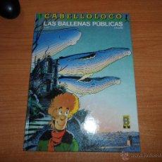 Fumetti: CABELLOLOCO Nº 1 LAS BALLENAS PUBLICAS.- BOM / FRANK.- ALBUM TAPA DURA EDICIONES B. Lote 51202203