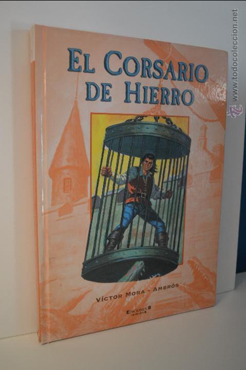 EL CORSARIO DE HIERRO 1 - VICTOR MORA - AMBROS - EDICIONES B - 2004 (Tebeos y Comics - Ediciones B - Clásicos Españoles)