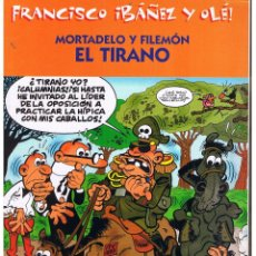 Cómics: FRANCISCO IBAÑEZ Y OLÉ!. MORTADELO Y FILEMÓN. EL TIRANO. EDICIONES B. 2001 (C/A40). Lote 51630003