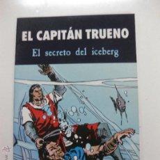 Cómics: EL CAPITAN TRUENO. EL SECRETO DEL ICEBERG. EDICIONES B, 2003. VICTOR MORA, FUENTES MAN . Lote 52847598