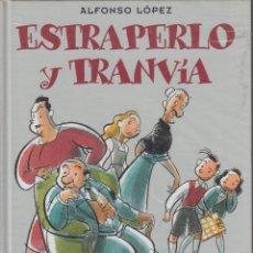 Cómics: ESTRAPERLO Y TRANVÍA / ALFONSO LÓPEZ - FAMILIA ULISES. Lote 54285718