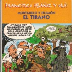 Cómics: FRANCISCO IBÁÑEZ Y OLÉ!. MORTADELO Y FILEMÓN: EL TIRANO. EDICIONES B. 2001. (P/B30). Lote 54919221