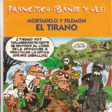 Cómics: FRANCISCO IBAÑEZ Y OLÉ. MORTADELO Y FILEMÓN. EL TIRANO. EDICIONES B. 2001. (C/A48). Lote 56096396
