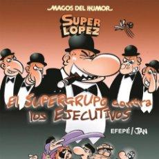 Cómics: CÓMICS. MAGOS DEL HUMOR 175. SUPERLÓPEZ. EL SUPERGRUPO CONTRA LOS EJECUTIVOS - EFEPÉ/JAN (CARTONÉ). Lote 82823292