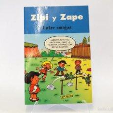 Cómics: ZIPI ZAPE, ENTRE AMIGOS, ESCOBAR. ED.B . Lote 56908601