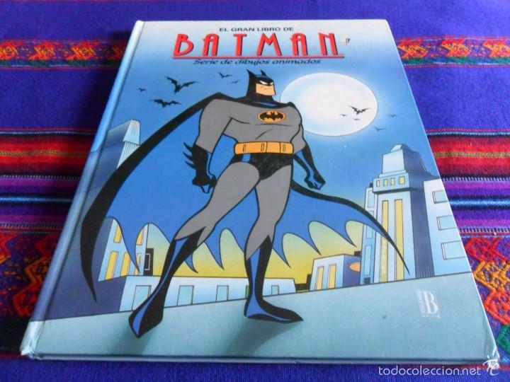 EL GRAN LIBRO DE BATMAN, SERIE DE DIBUJOS ANIMADOS. EDICIONES B 1994 1ª ED. TAPA DURA. RARO. (Tebeos y Comics - Ediciones B - Otros)