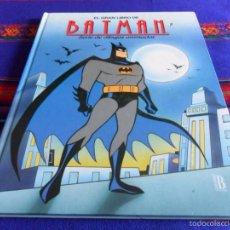 Cómics: EL GRAN LIBRO DE BATMAN, SERIE DE DIBUJOS ANIMADOS. EDICIONES B 1994 1ª ED. TAPA DURA. RARO.. Lote 57151911