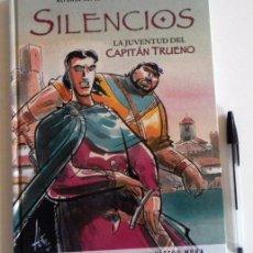 Cómics: SILENCIOS LA JUVENTUD DEL ( DE EL ) CAPITÁN TRUENO - CÓMIC TAPA DURA - A LÓPEZ / P GÁLVEZ - HOMENAJE. Lote 58639084