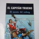 Cómics: EL CAPITAN TRUENO. EL SECRETO DEL ICEBERG. EDICIONES B. TDKC18. Lote 61531288