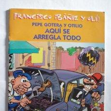 Cómics: PEPE GOTERA Y OTILIO AQUI SE ARREGLA TODO - LOS DIEZ IMPRESCINDIBLES - EDICIONES B - AÑO 2001. Lote 64652015