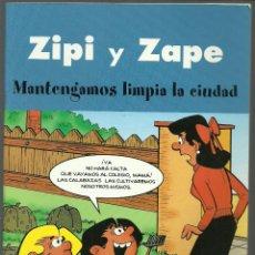 Cómics: ZIPI Y ZAPE - MANTENGAMOS LIMPIA LA CIUDAD - EDICIONES B. Lote 66774434