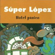 Cómics: SUPER LOPEZ - HOTEL PÁNICO - EDICIONES B. Lote 66775334