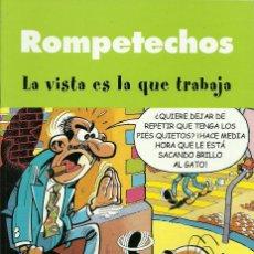 Cómics: ROMPETECHOS - LA VISTA ES LA QUE TRABAJA - EDICIONES B. Lote 66777774
