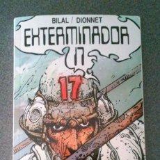 Cómics: EXTERMINADOR 17 BILAL Y DIONNET. Lote 147340166