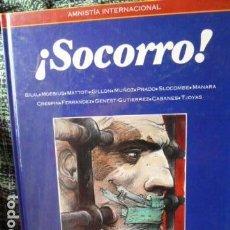 Cómics: SOCORRO TRECE DIBUJANTES CONTRA EL SILENCIO Y EL OLVIDO PROLOGO BERNARDO ATXAGA. Lote 68651429