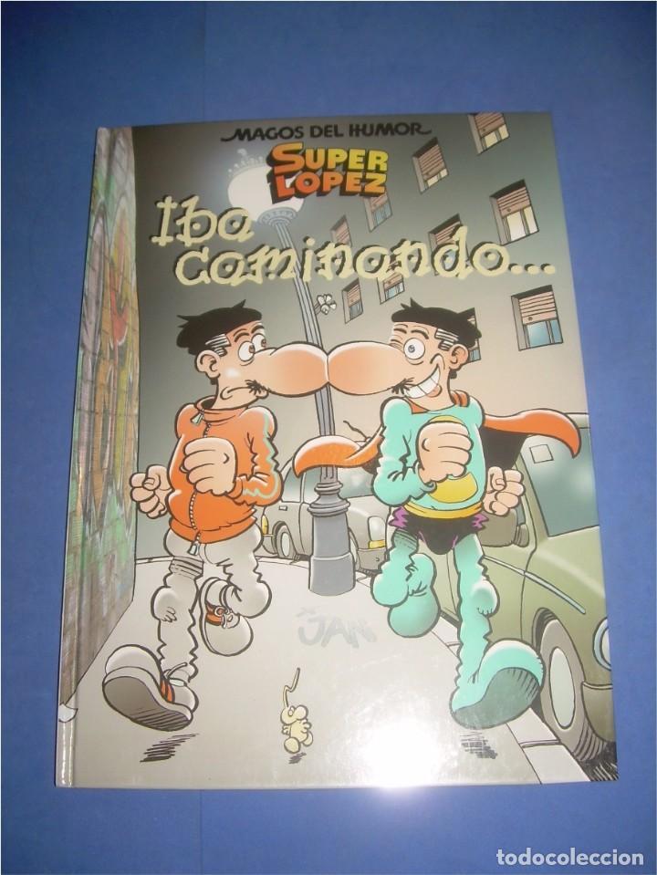 SUPERLOPEZ SUPER LOPEZ. IBA CAMINANDO. MAGOS DEL HUMOR 119. JAN. EDICIONES B 2007. COMIC (Tebeos y Comics - Ediciones B - Humor)