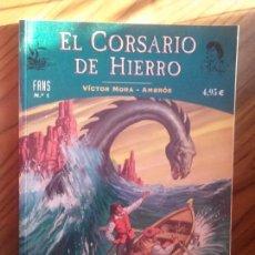 Fumetti: EL CORSARIO DE HIERRO. FANS 1. VICTOR MORA.AMBRÓS. RÚSTICA. BUEN ESTADO. . Lote 68746121