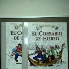 Cómics: EL CORSARIO DE HIERO 2 TOMOS. AMBROS - VICTOR MORA. EDICIONES B 1ª EDICION ABRIL 2009. COMICS.. Lote 69843345