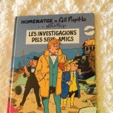 Cómics: HOMENATGE A GIL PUPIL LA - LES INVESTIGACIONS DELS SEUS AMICS N. 1 -CATALA. Lote 210458048