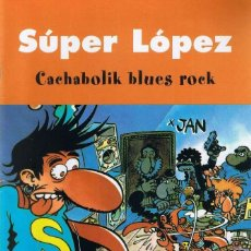 Cómics: SUPER LOPEZ CACHABOLIK BLUES ROCK. Lote 71261735