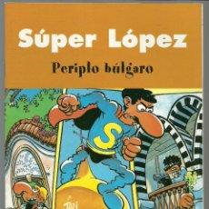 Cómics: SUPER LOPEZ - PERIPLO BULGARO - EDICIONES B . Lote 73630271