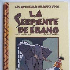 Cómics: LAS AVENTURAS DE JIMMY SOLO LA SERPIENTE DE EBANO - DESORGHER Y DESBERG - EDICIONES B - TAPA DURA. Lote 75093683