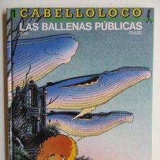Cómics: CABELLO LOCO Nº 1 - LAS BALLENAS PUBLICAS - BOM Y FRANK - TAPA DURA - EDICIONES B - MUY BUEN ESTADO. Lote 75095495
