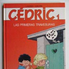Cómics: CÉDRIC 1 - LAS PRIMERAS TRAVESURAS - LAUDEC Y CAUVIN - EDICIONES B - TAPA DURA - BUEN ESTADO. Lote 75096027