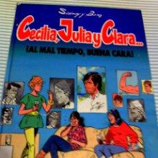 Cómics: CECILIA, JULIA Y CLARA ....¡AL MAL TIEMPO BUENA CARA!.1991 . RARO ,TAPA DURA. Lote 78825777