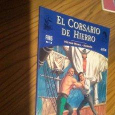 Fumetti: EL CORSARIO DE HIERRO FANS 2. VICTOR MORA. AMBROS. DOS AVENTURAS COMPLETAS. LOMO. RÚSTICA.. Lote 79793205