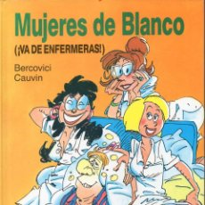Cómics: BERCOVICI CAUVIN : MUJERES DE BLANCO 1 - VA DE ENFERMERAS (EDICIONES B, 1989). Lote 80346041
