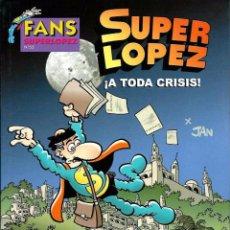 Cómics: JAN - SUPERLOPEZ SUPER LOPEZ Nº 55 - ¡ A TODA CRISIS ! - EDICIONES B 2010 1ª EDICION, MUY DIFICIL. Lote 143833681