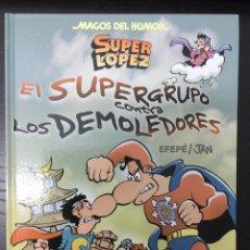 Cómics: MAGOS DEL HUMOR 169: SUPERLOPEZ - EL SUPERGRUPO CONTRA LOS DEMOLEDORES - EFEPÉ, JAN - REBAJADO. Lote 222524031