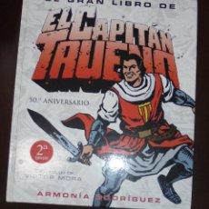 Cómics: EL GRAN LIBRO DEL CAPITAN TRUENO. 50º ANIVERSARIO. 2º EDICION. ARMONIA RODRIGUEZ. 2006. VICTOR MORA. Lote 86598880