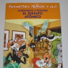 Cómics: FRANCISCO IBAÑEZ Y OLE! MORTADELO Y FILEMON EL SULFATO ATOMICO. LOS DIEZ IMPRESCINDIBLES. 2001. Lote 90405664