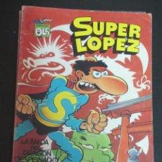 Comics - SUPER LÓPEZ LA BANDA DEL DRAGÓN DESPEINADO LA BOMBA COLECCIÓN OLÉ Nº SL-18 EDICIONES B 1990 - 93265505