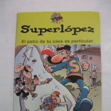 Cómics: SUPERLOPEZ. EL PATIO DE TU CASA ES PARTICULAR. GUION E ILUSTRACIONES JAN. EDICIONES B. TDKC27. Lote 95756655