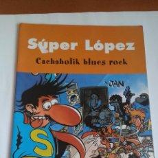 Cómics: SUPER LÓPEZ. 2003. CACHABOLIK BLUES ROCK. Lote 96353715