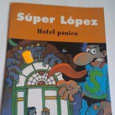 Cómics: SUPER LÓPEZ. HOTEL PÁNICO. 2003. Lote 96353751