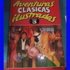 Cómics: AVENTURAS CLASICAS ILUSTRADAS EDICIONES B TOMO 3. Lote 96880955